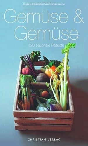 9783884729069: Gem�se & Gem�se: 120 saisonale Rezepte