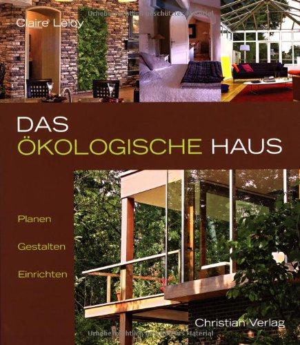 9783884729502: Das okologische Haus: Planen, Gestalten, Einrichten