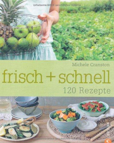 9783884729748: frisch + schnell: 120 Rezepte
