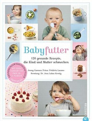 9783884729823: Babyfutter: 120 gesunde Rezepte, die Kind und Mutter schmecken