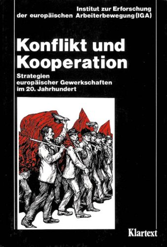 9783884741276: Konflikt und Kooperation. Strategien europäischer Gewerkschaften im 20. Jahrhundert