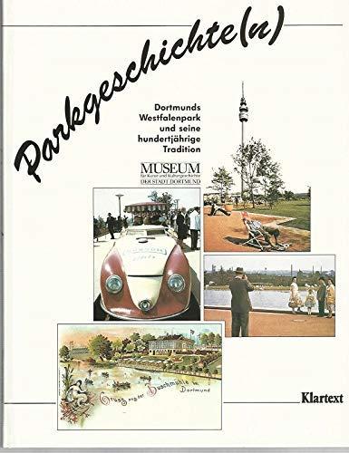 9783884741580: Parkgeschichte(n). Dortmunds Westfalenpark und seine hundertjährige Tradition