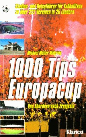 9783884743874: Von Aberdeen nach Zrenjanin. 1000 Tips Europacup. Stadion- und Reiseführer für Fußballfans zu über 222 Vereinen in 25 Ländern