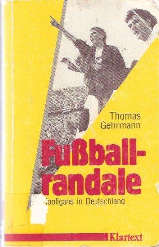9783884744482: Fussballrandale. Hooligans in Deutschland