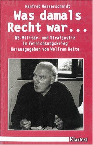 9783884744871: Was damals Recht war -: NS-Militär- und Strafjustiz im Vernichtungskrieg