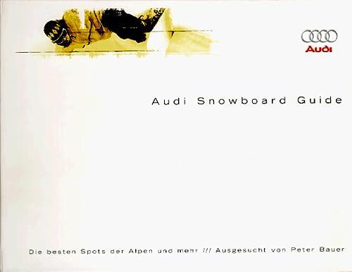 9783884746370: AUDI Snowboard- Guide. Die besten Spots der Alpen und mehr