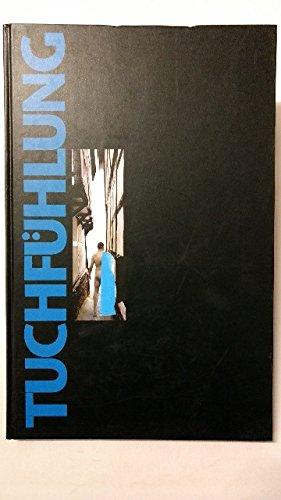 9783884746394: Tuchfühlung: Die Haut, das Gewand, das Haus : Velbert-Langenberg, 2.-31. August 1997 (German Edition)