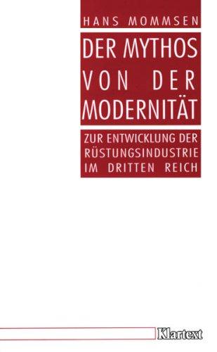 9783884746462: Der Mythos von der Modernität: Zur Entwicklung der Rüstungsindustrie im Dritten Reich (Stuttgarter Vorträge zur Zeitgeschichte)