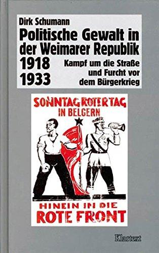 Politische Gewalt in der Weimarer Republik 1918-1933: Dirk Schumann