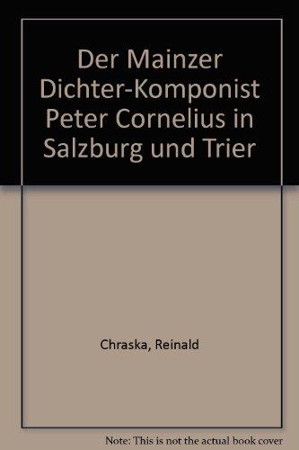 9783884760161: Der Mainzer Dichter-Komponist Peter Cornelius in Salzburg und Trier