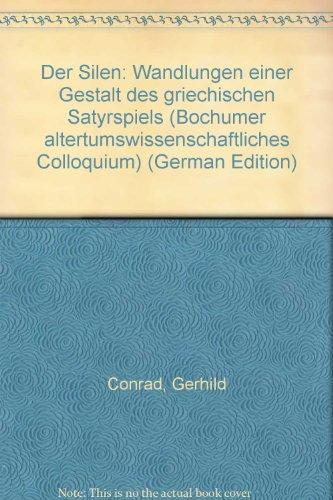 9783884762516: Der Silen: Wandlungen einer Gestalt des griechischen Satyrspiels (Bochumer altertumswissenschaftliches Colloquium) (German Edition)