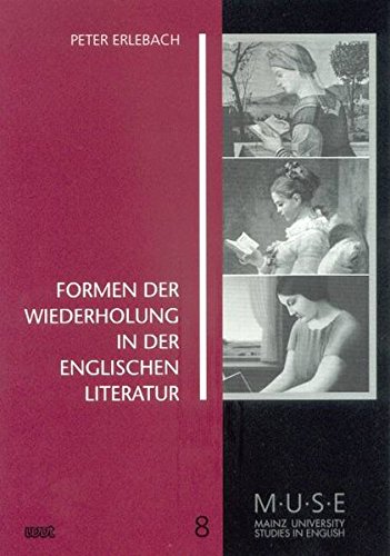 9783884766941: Formen der Wiederholung in der englischen Literatur (MUSE, Mainz university studies in English)