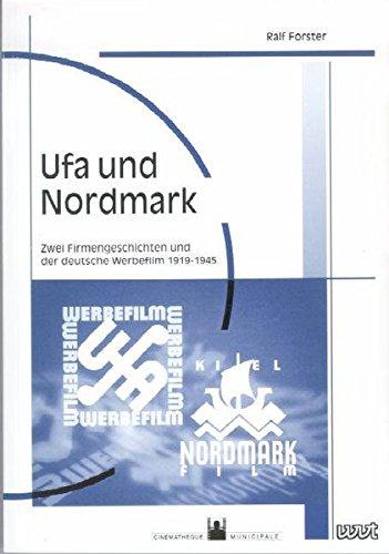9783884767603: Ufa und Nordmark: zwei Firmengeschichten und der deutsche Werbefilm 1919-1945 (Filmgeschichte international)