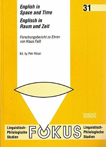 9783884768167: English in Space and Time =: Englisch in Raum Und Zeit : Forschungsbericht Zu Ehren Von Klaus Faiss (Fokus)