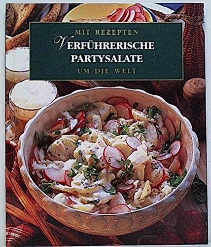 9783884770320: Mit Rezepten um die Welt-Verführerische Partysalate