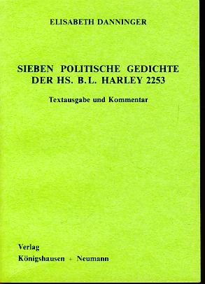 Sieben politische Gedichte der Hs. B.L. Harley 2253: Textausgabe und Kommentar.: Danninger, ...