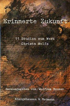 9783884792032: Erinnerte Zukunft: 11 studien zum Werk Christa Wolfs
