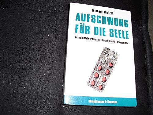 9783884793534: Aufschwung für die Seele: Arzneimittelwerbung für Benzodiazepin-Tranquilizer (Beiträge zur medizinischen Psychologie und medizinischen Soziologie) (German Edition)