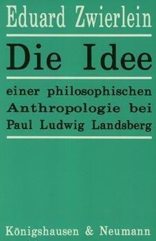 9783884794197: Die Idee einer philosophischen Anthropologie bei Paul Ludwig Landsberg: Zur Frage nach dem Wesen des Menschen zwischen Selbstauffassung und Selbstgestaltung (Epistemata)