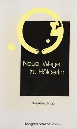 Neue Wege zu Hölderlin.: Beyer, Uwe (Hrsg.)