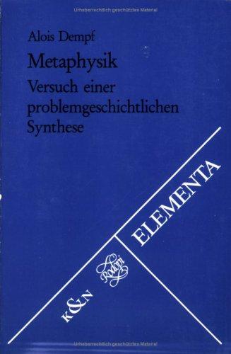 Metaphysik: Versuch einer problemgeschichtlichen Synthese (Elementa) (German Edition): Dempf, Alois