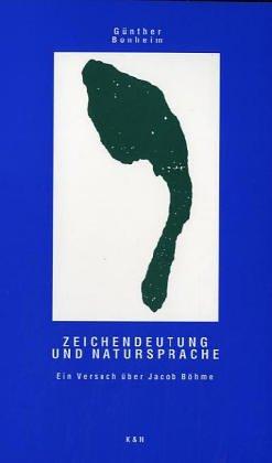 9783884797174: Zeichendeutung und Natursprache: Ein Versuch über Jacob Böhme (Epistemata. Reihe Literaturwissenschaft)