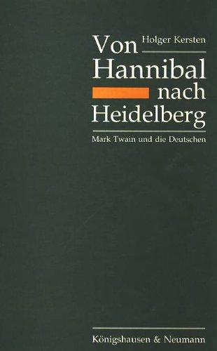 9783884797525: Von Hannibal nach Heidelberg: Mark Twain und die Deutschen : eine Studie zu literarischen und soziokulturellen Quellen eines Deutschlandbildes (Kieler Beitr�ge zur Anglistik und Amerikanistik)