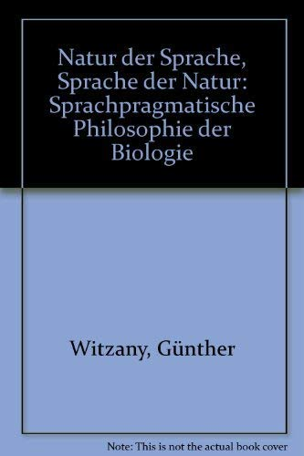 9783884798270: Natur der Sprache, Sprache der Natur: Sprachpragmatische Philosophie der Biologie (German Edition)