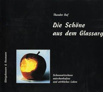 9783884799673: Die Schone aus dem Glassarg: Schneewittchens marchenhaftes und wirkliches Leben (German Edition)