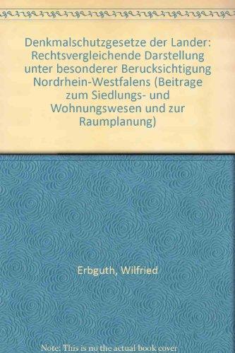 9783884970492: Denkmalschutzgesetze der Lander: Rechtsvergleichende Darstellung unter besonderer Berucksichtigung Nordrhein-Westfalens (Beitrage zum Siedlungs- und Wohnungswesen und zur Raumplanung)