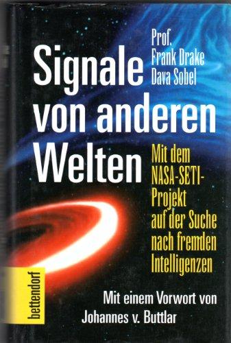 Signale von anderen Welten: Mit dem NASA-SETI: Drake, Frank; Sobel,