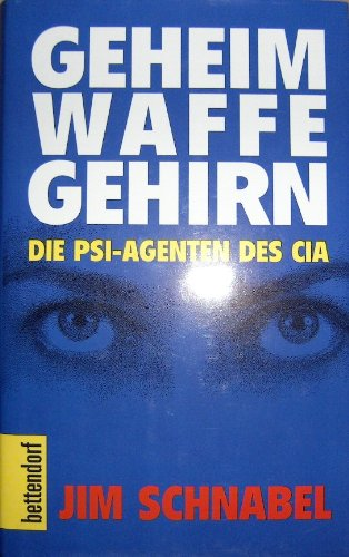 Geheimwaffe Gehirn. Die PSI Agenten des CIA (Versand nur innerhalb Deutschlands): Schnabel, Jim