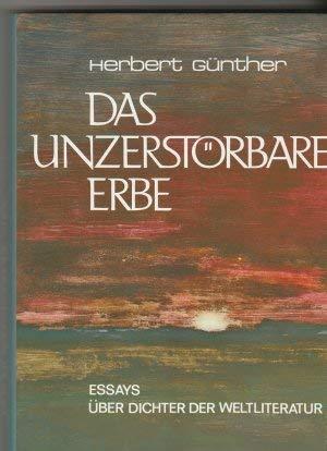 Das unzerstörbare Erbe. Dichter der Weltliteratur. Fünfzehn: GÜNTHER, HERBERT.