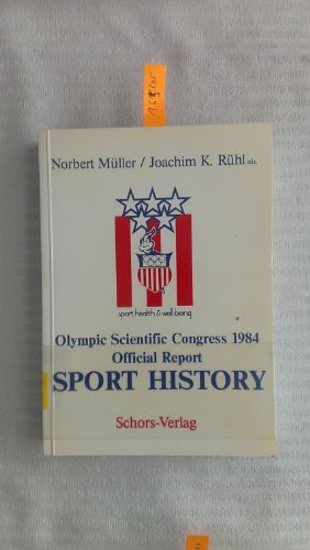 9783885001874: Sport-History. Official Report, Olympic Scientific Congress 1984
