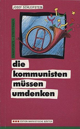 9783885010869: Die Kommunisten müssen umdenken: Die Perestroika und wir, Menschheits- und Klassenfragen (Standpunkte, Streitfragen) (German Edition)
