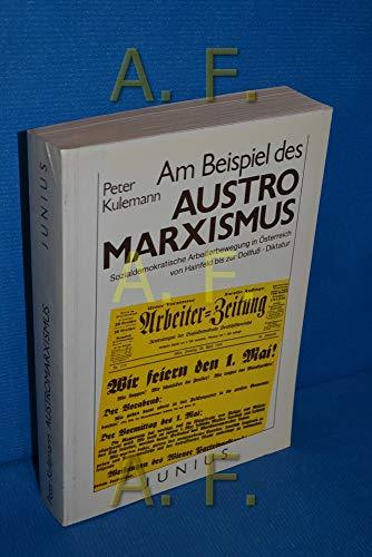 9783885061014: Am Beispiel des Austromarxismus: Sozialdemokratische Arbeiterbewegung in Österreich von Hainfeld bis zur Dollfuss-Diktatur