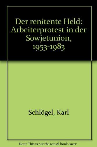 9783885061250: Der renitente Held: Arbeiterprotest in der Sowjetunion, 1953-1983 (German Edition)