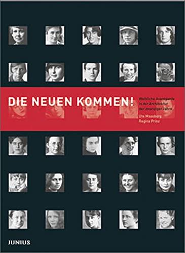 Die Neuen kommen! Weibliche Avantgarde in der Architektur der Zwanziger Jahre. - Von Ute Maasberg u.a. Katalog, Dessau 2004.