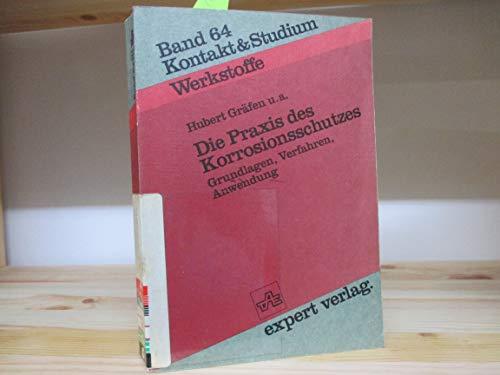 9783885087410: Die Praxis des Korrosionsschutzes. Grundlagen, Verfahren, Anwendung
