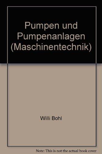 9783885088714: Pumpen und Pumpenanlagen (Maschinentechnik)