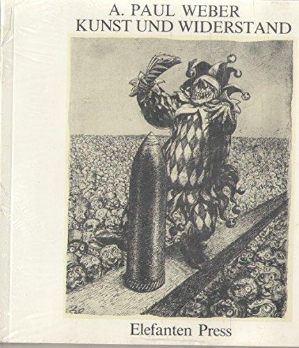 Kunst und Widerstand : A. Paul Weber: Weber, Andreas Paul: