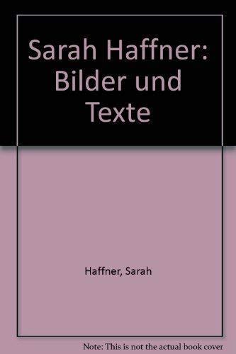 Sarah Haffner : Bilder u. Texte ;: Haffner, Sarah [Ill.]: