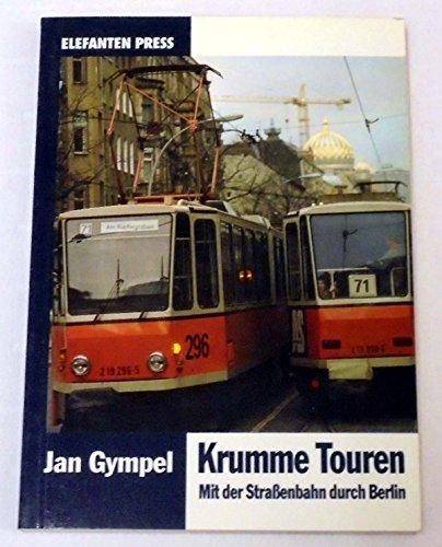 9783885204381: Krumme Touren. Mit der Strassenbahn durch Berlin