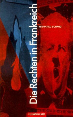9783885206422: Die Rechten in Frankreich: Von der Franzosischen Revolution zum Front National (Antifa Edition) (German Edition)