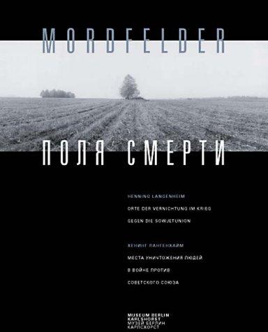 9783885207320: Mordfelder ;: Orte der Vernichtung im Krieg gegen die Sowjetunion (German Edition)
