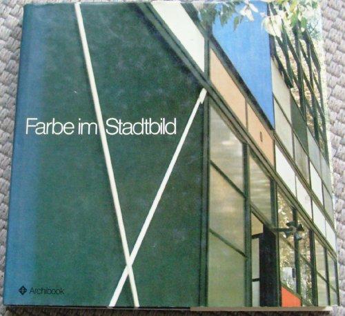 9783885310501: Farbe im Stadtbild: Handbuch in 6 Teilen für Architekten, Bauherren, Farbgestalter, für Stadtbewohner und Betrachter