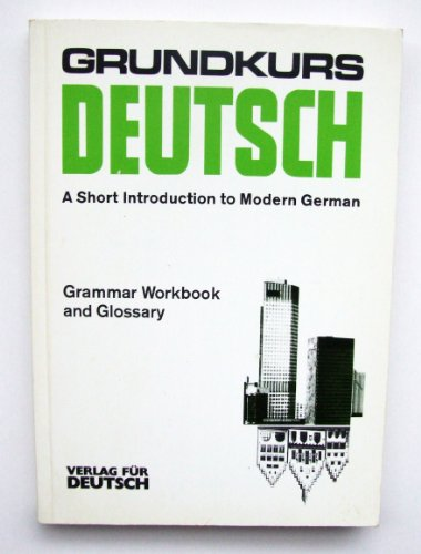 Grundkurs Deutsch: A Short Introduction to Modern: Schaepers, Roland; Luscher,