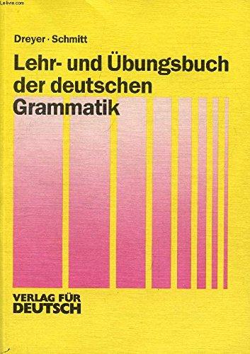 Lehr-Und Ubungsboch Der Deutschen Grammatik: Key: Schmitt