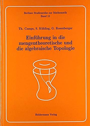 9783885381150: Einführung in die mengentheoretische und die algebraische Topologie (Livre en allemand)