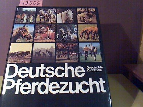 9783885420026: Deutsche Pferdezucht. Geschichte Zuchtziele